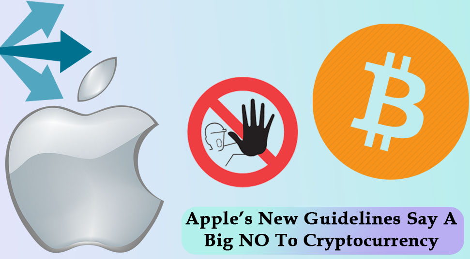 Apple's New Guidelines Say A Big NO To Cryptocurrency