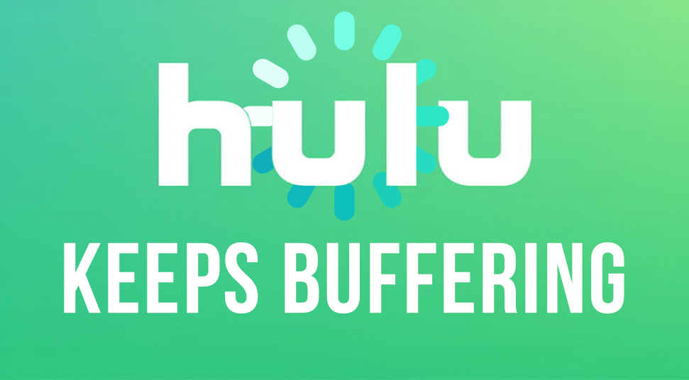 hulu keeps buffering
