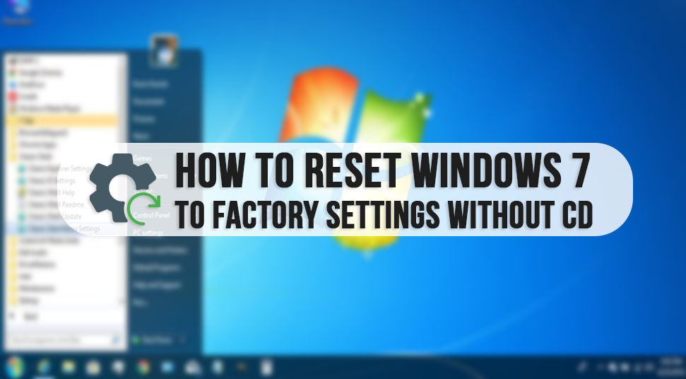 Factory Reset Windows 7