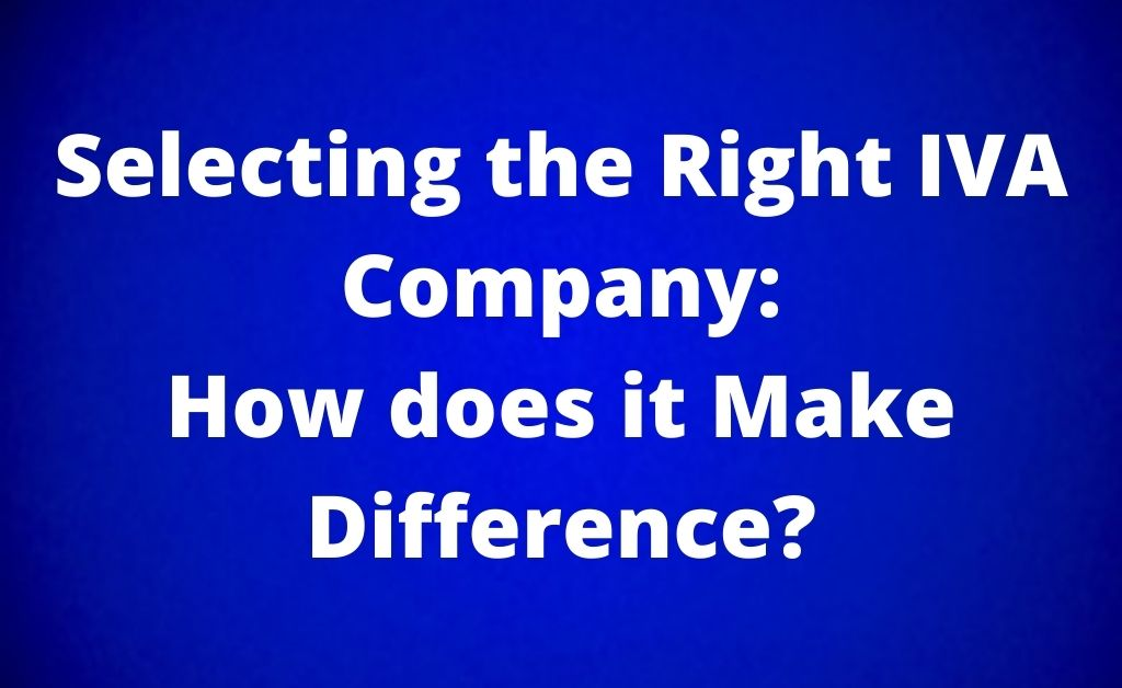Selecting the Right IVA Company