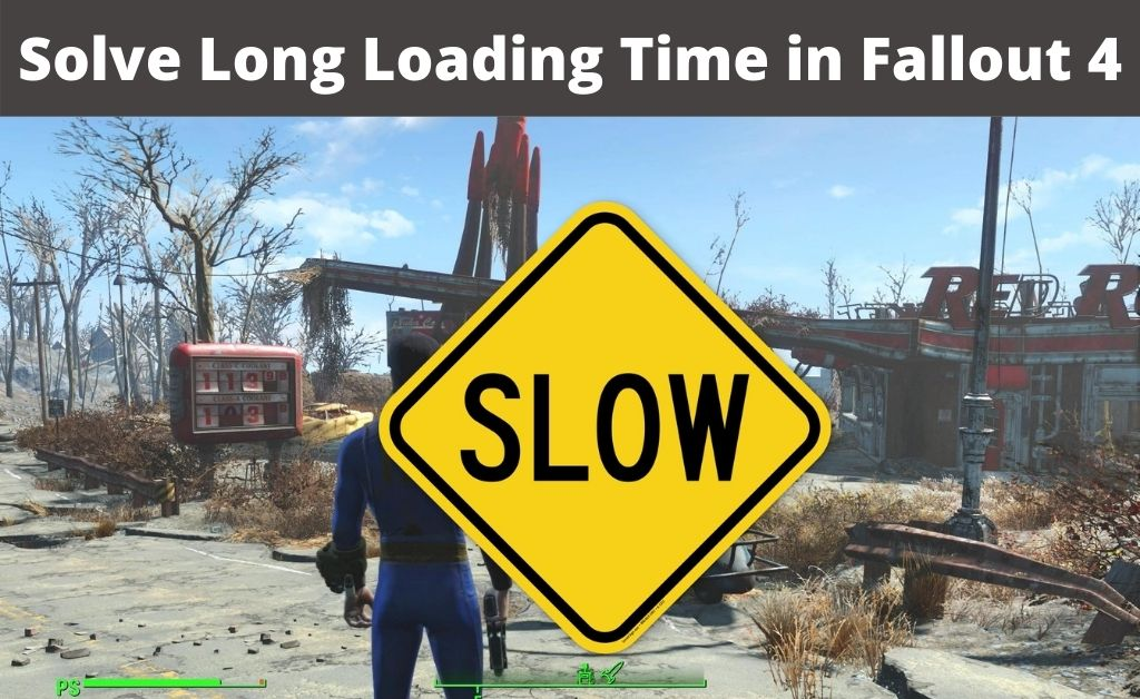 Fallout 4 long load times