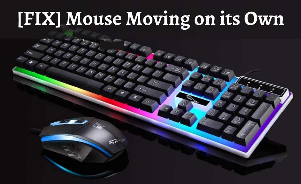 mouse moving on its own