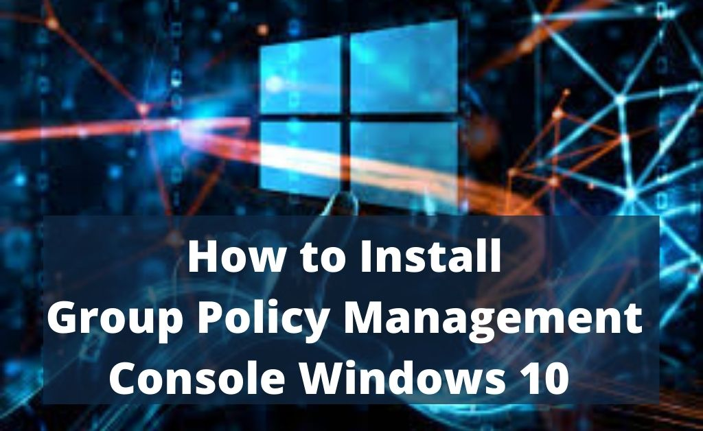 group policy management console windows 10